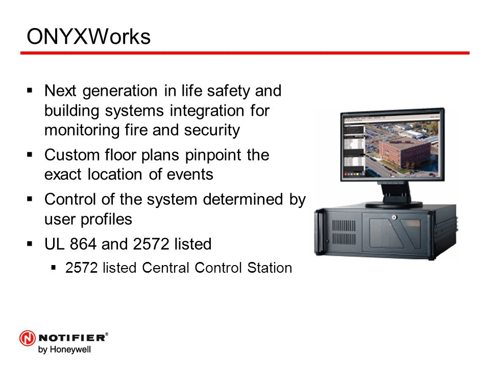 ONYXWorks Next generation in life safety and building systems integration for monitoring fire and security.