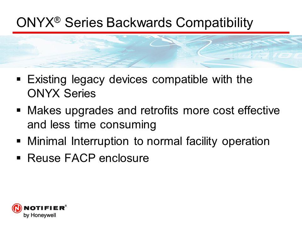 ONYX® Series Backwards Compatibility