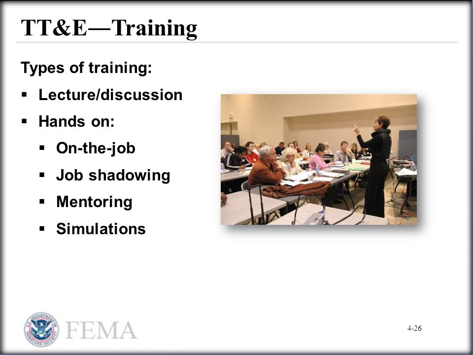TT&E―Training Types of training: Lecture/discussion Hands on: