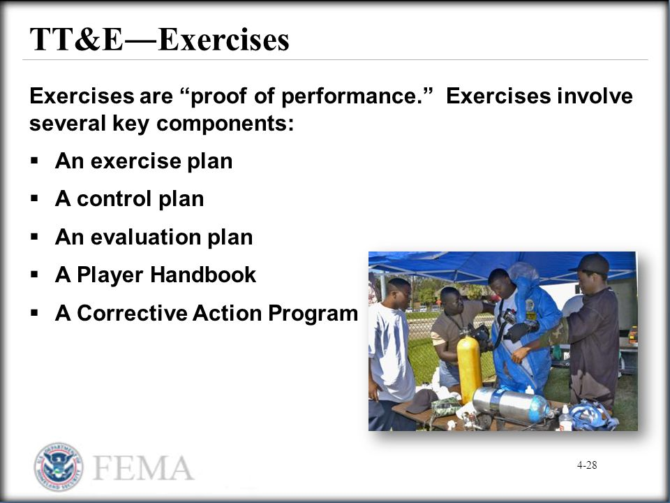 TT&E―Exercises Exercises are proof of performance. Exercises involve several key components: An exercise plan.