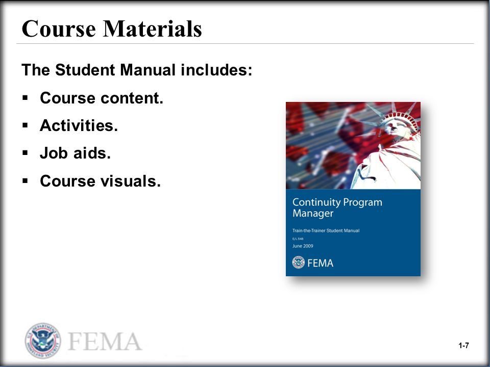 Course Materials The Student Manual includes: Course content.