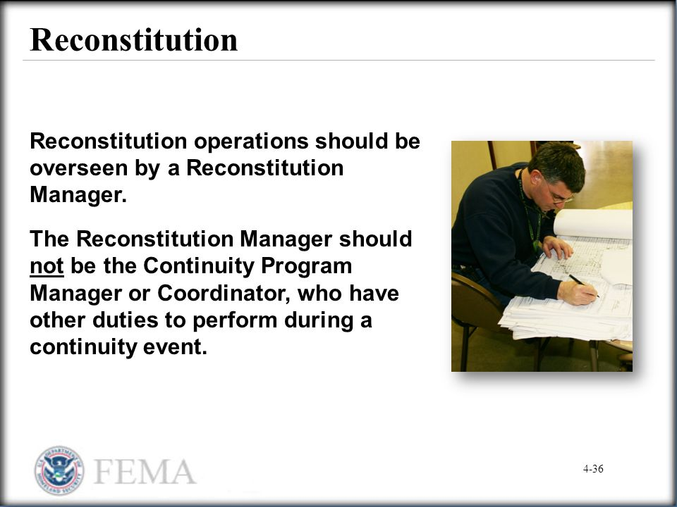 Reconstitution Reconstitution operations should be overseen by a Reconstitution Manager.