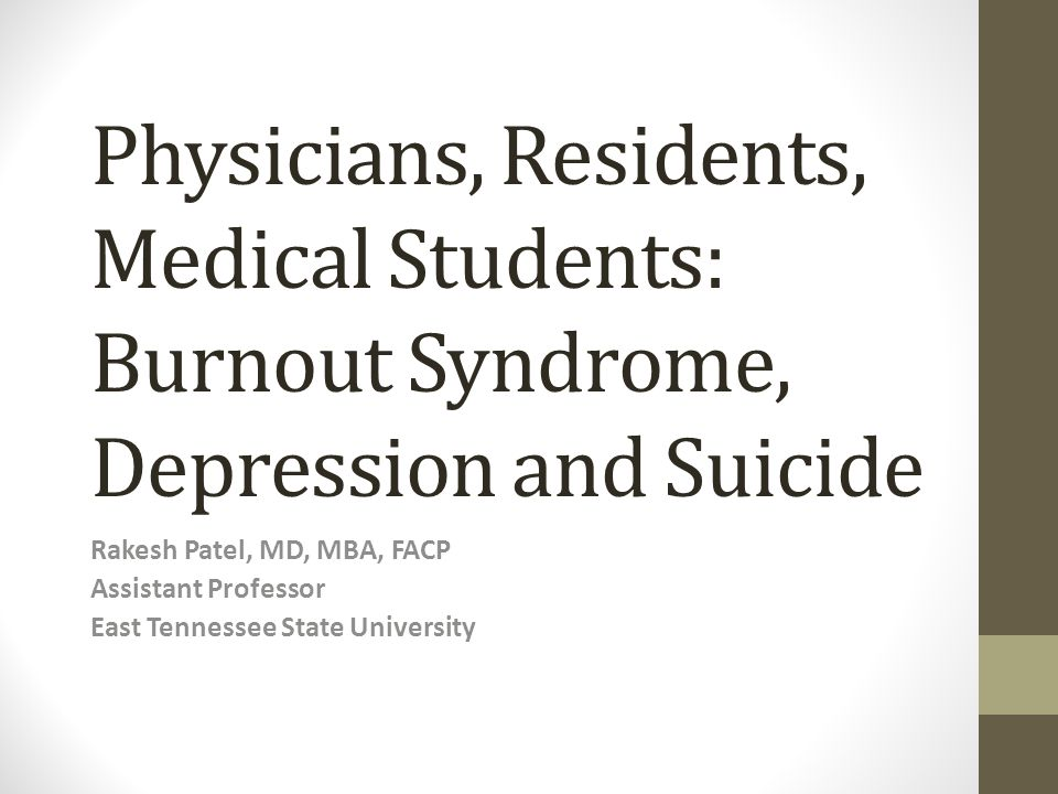 Physicians, Residents, Medical Students: Burnout Syndrome, Depression and Suicide