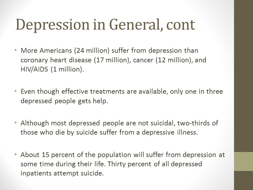 Depression in General, cont