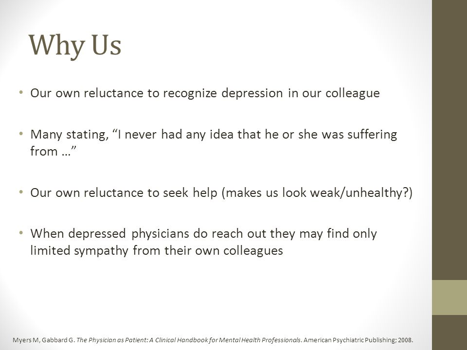 Why Us Our own reluctance to recognize depression in our colleague