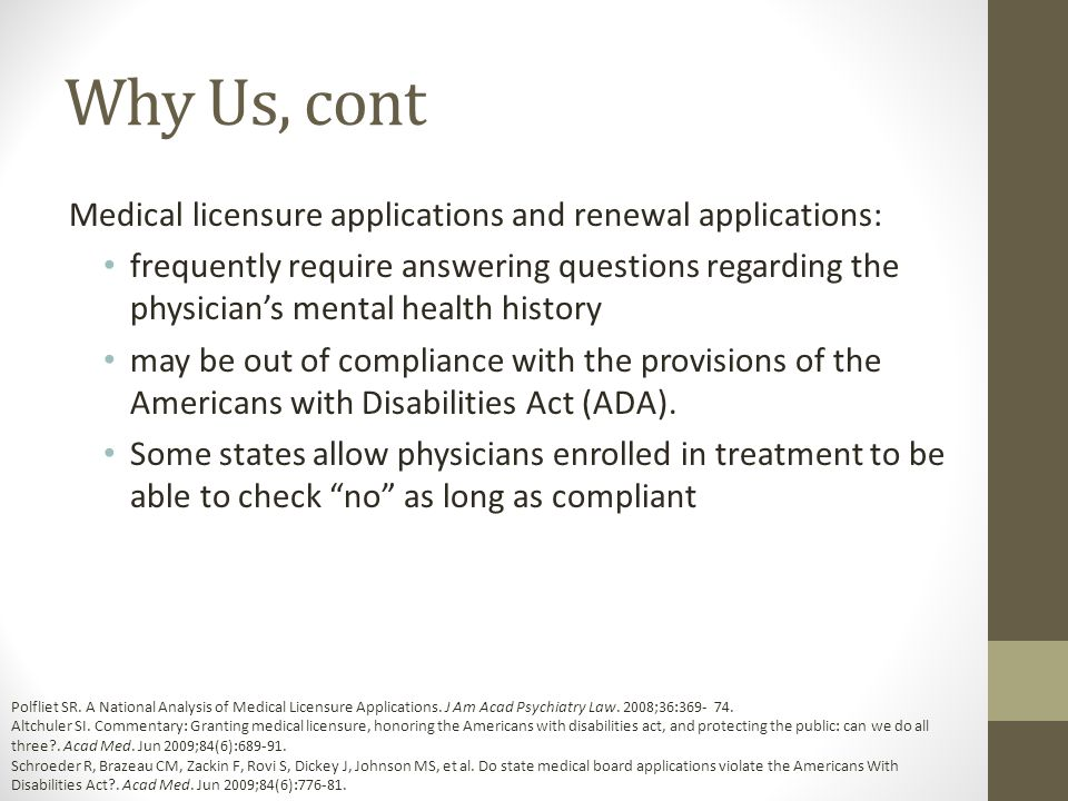 Why Us, cont Medical licensure applications and renewal applications:
