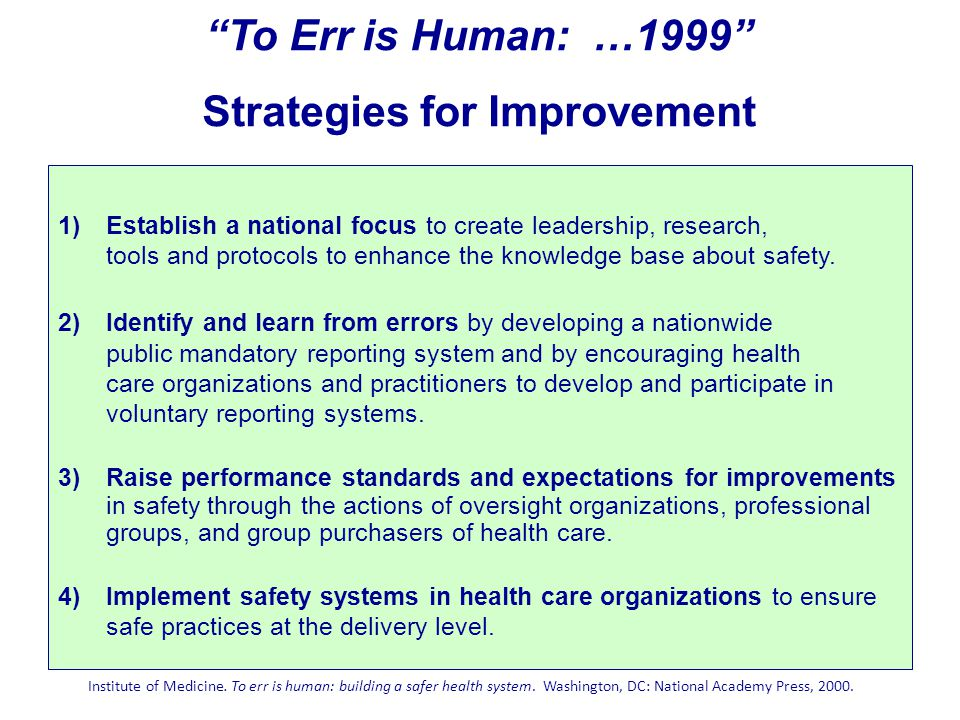 To Err is Human: …1999 Strategies for Improvement
