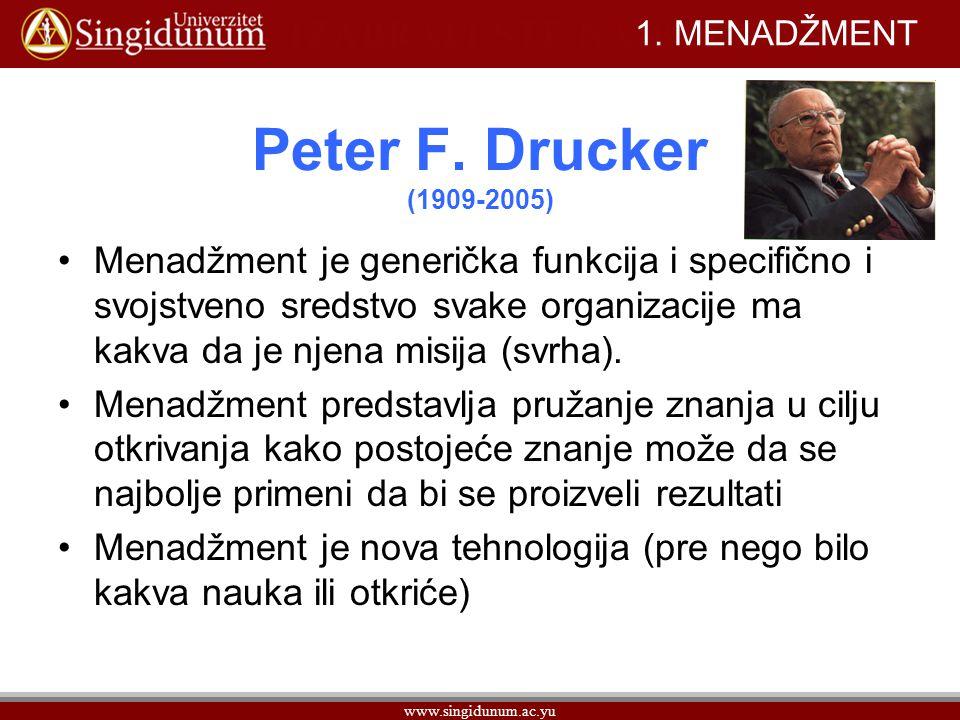 1. MENADŽMENT Peter F. Drucker (1909-2005)