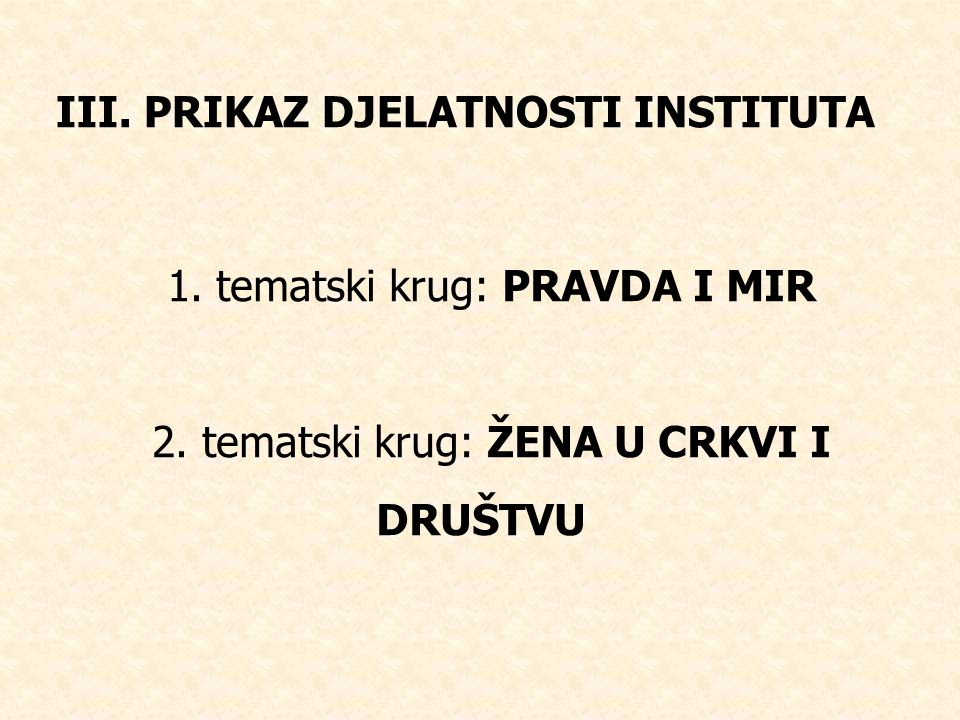 III. PRIKAZ DJELATNOSTI INSTITUTA