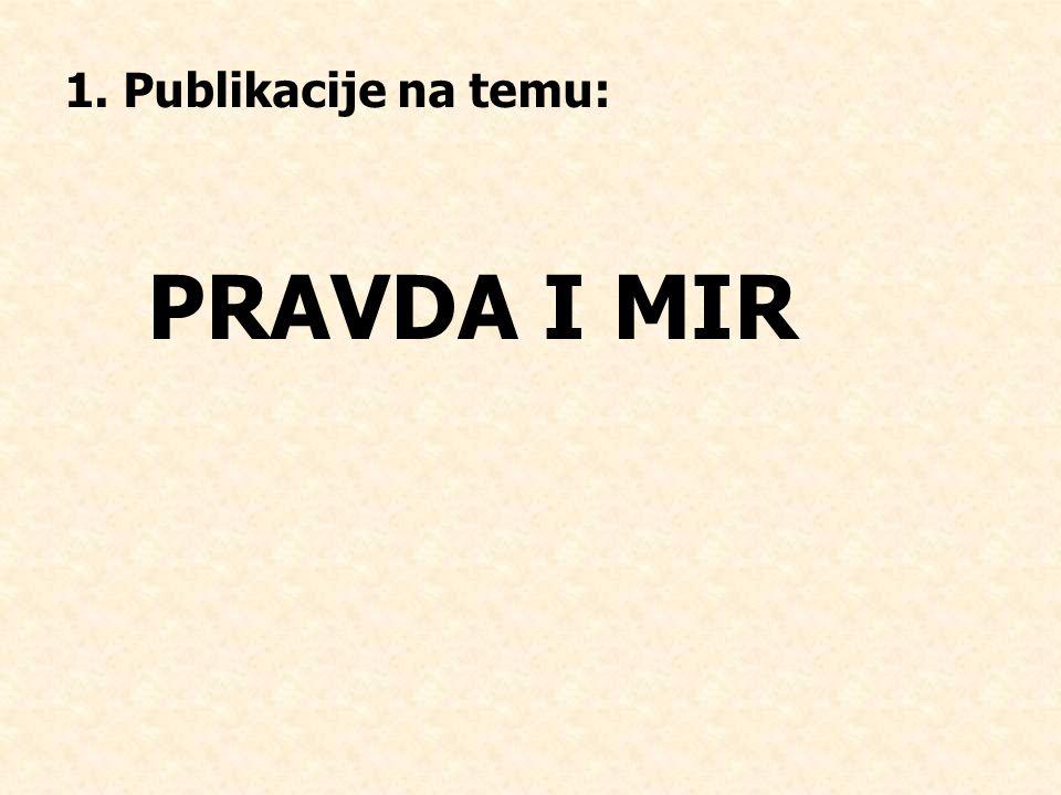 1. Publikacije na temu: PRAVDA I MIR
