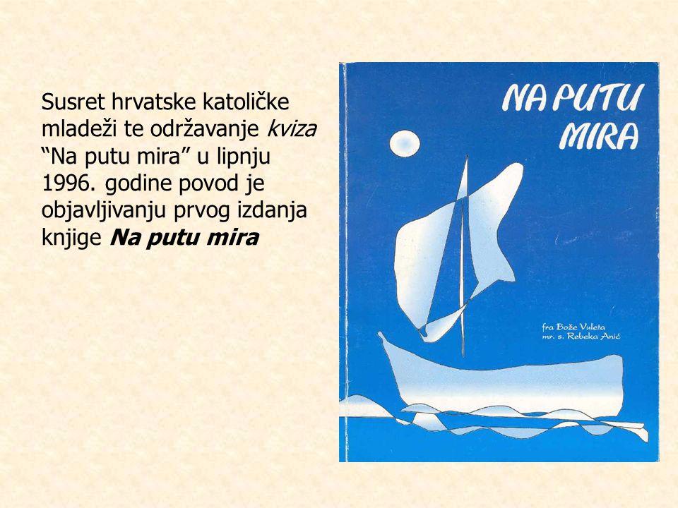 Susret hrvatske katoličke mladeži te održavanje kviza Na putu mira u lipnju 1996.
