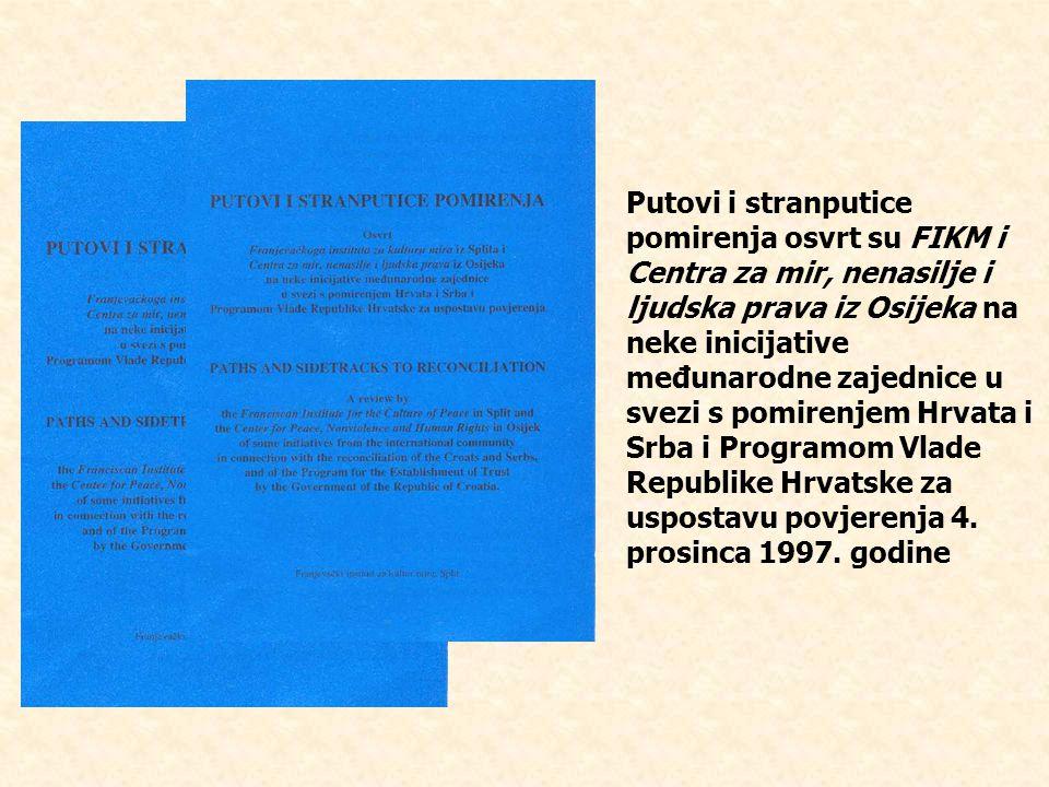 Putovi i stranputice pomirenja osvrt su FIKM i Centra za mir, nenasilje i ljudska prava iz Osijeka na neke inicijative međunarodne zajednice u svezi s pomirenjem Hrvata i Srba i Programom Vlade Republike Hrvatske za uspostavu povjerenja 4.