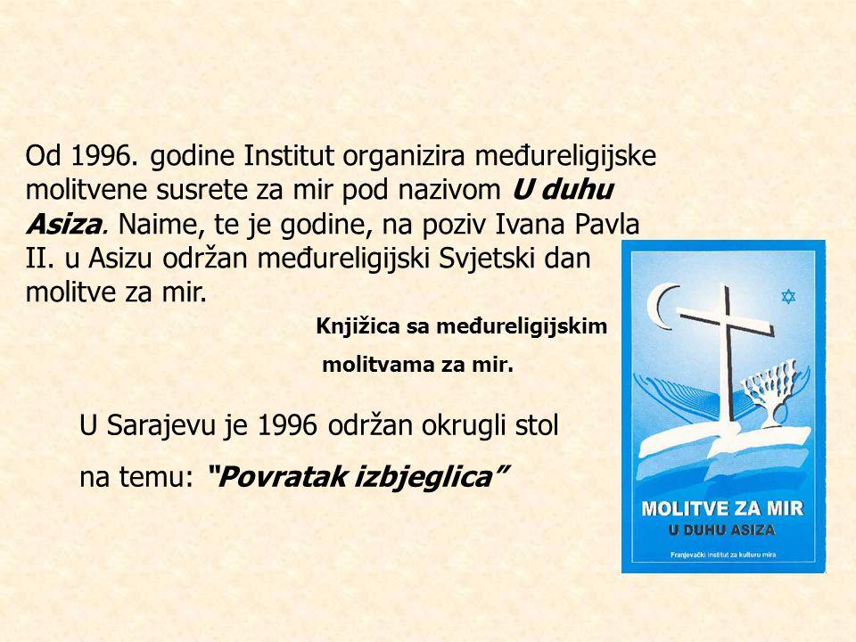 U Sarajevu je 1996 održan okrugli stol na temu: Povratak izbjeglica
