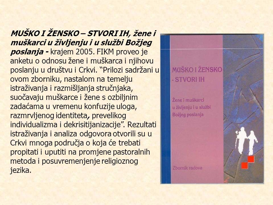 MUŠKO I ŽENSKO – STVORI IH, žene i muškarci u življenju i u službi Božjeg poslanja - krajem 2005.