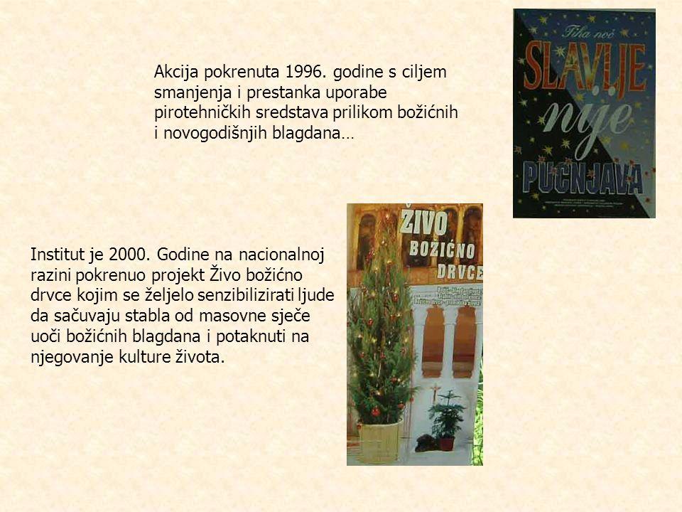 Akcija pokrenuta 1996. godine s ciljem smanjenja i prestanka uporabe pirotehničkih sredstava prilikom božićnih i novogodišnjih blagdana…