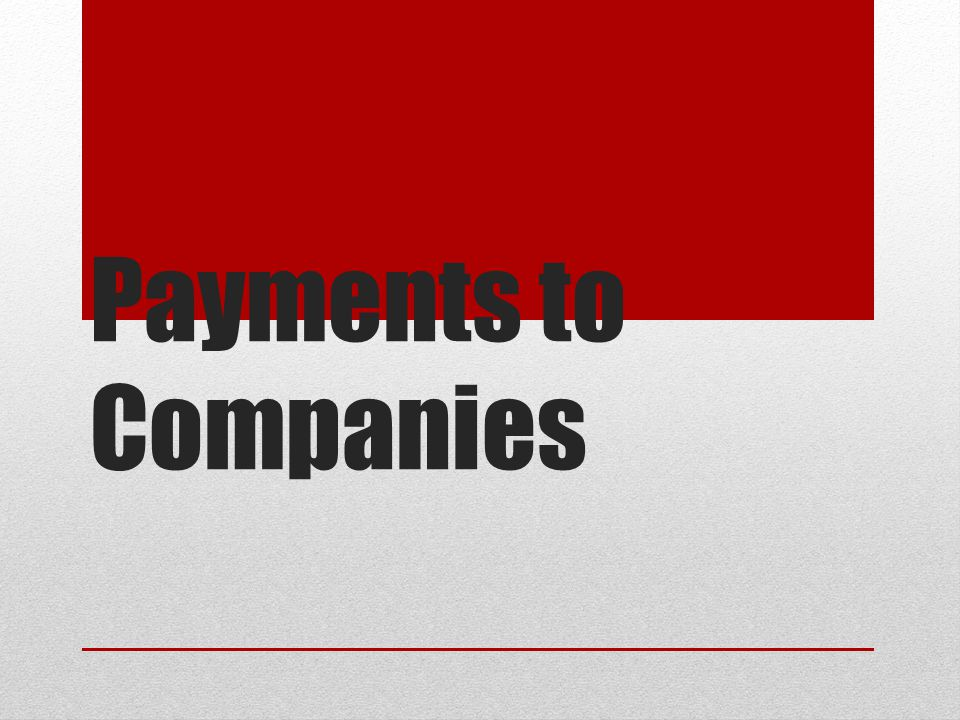 Payments to Companies