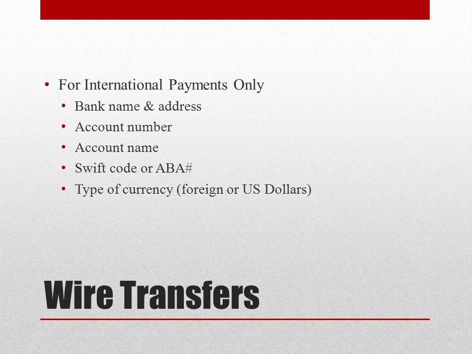 Wire Transfers For International Payments Only Bank name & address
