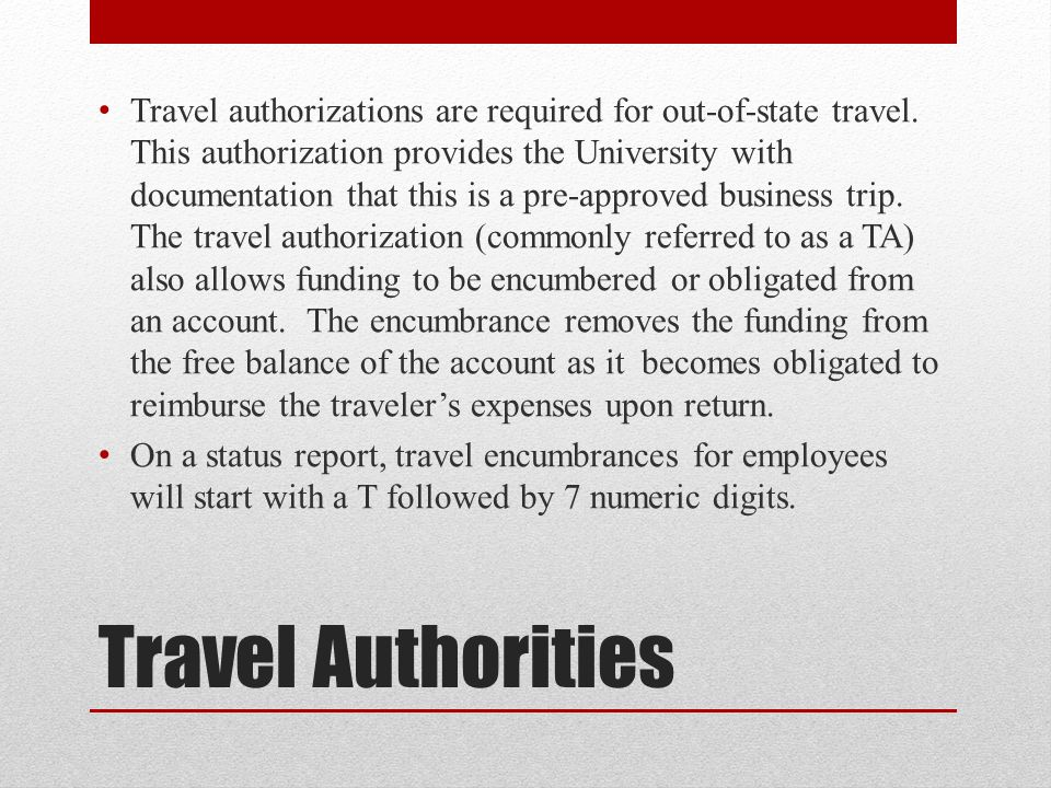 Travel authorizations are required for out-of-state travel