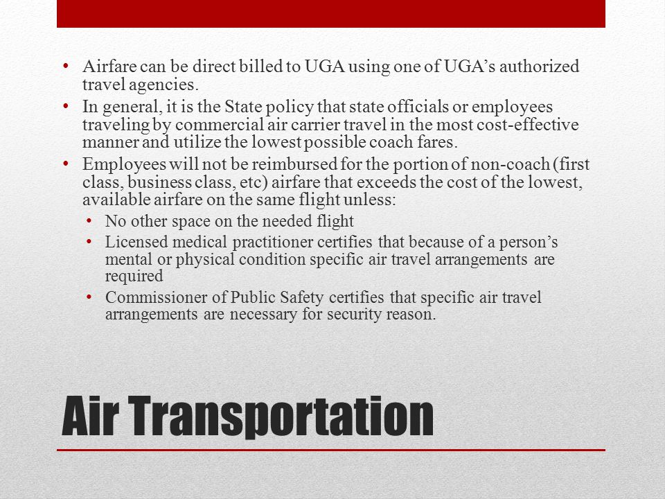 Airfare can be direct billed to UGA using one of UGA's authorized travel agencies.