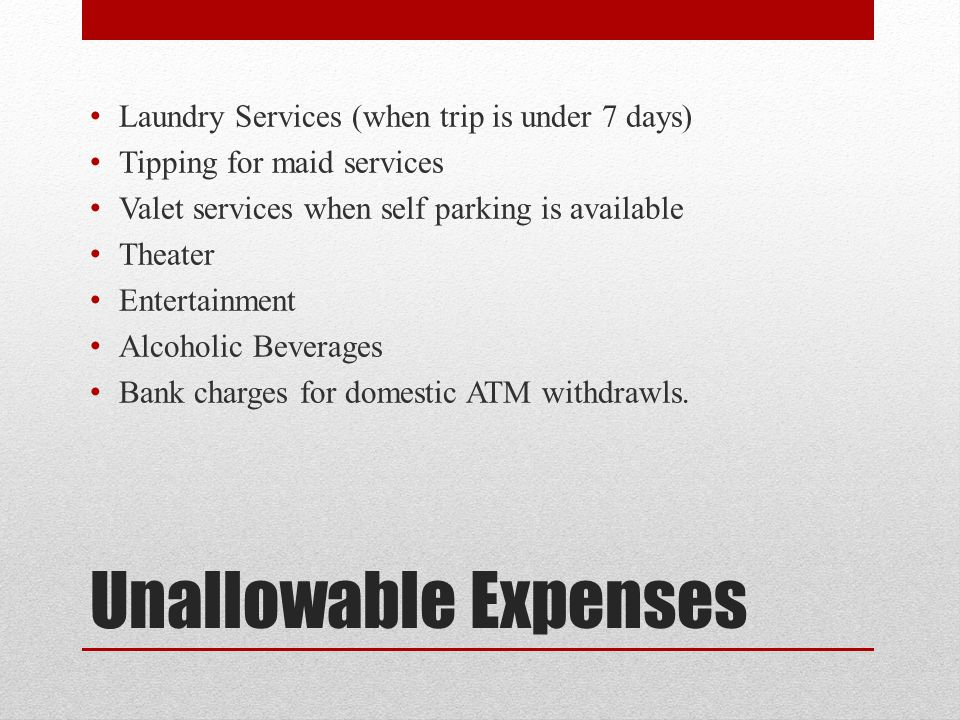 Unallowable Expenses Laundry Services (when trip is under 7 days)
