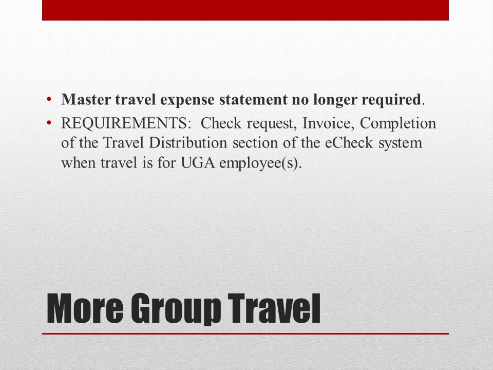 More Group Travel Master travel expense statement no longer required.