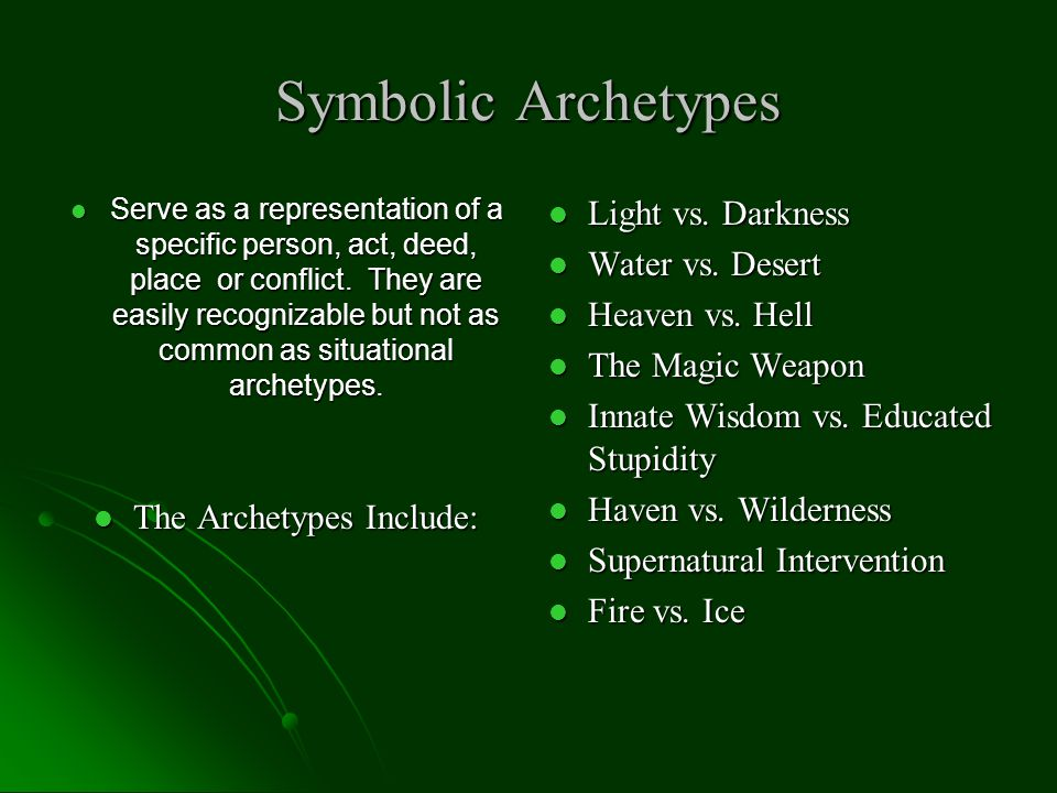 The Archetypes Include: