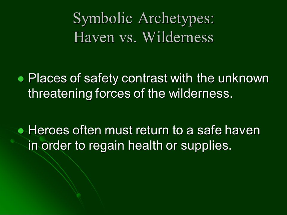 Symbolic Archetypes: Haven vs. Wilderness