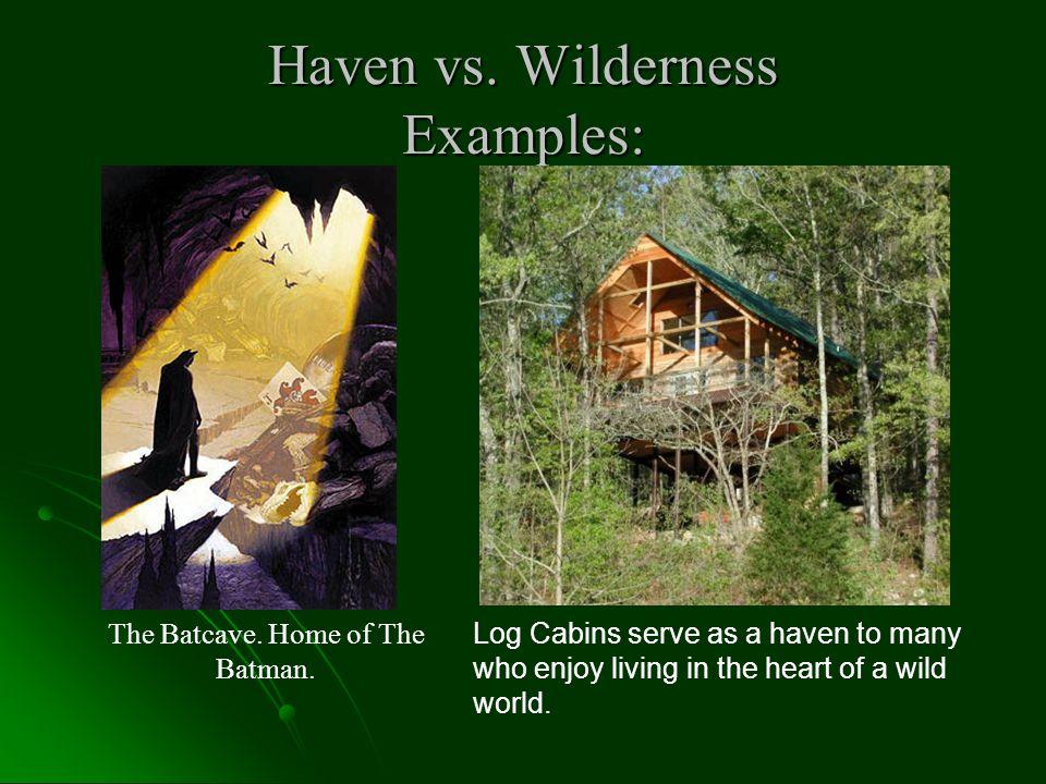 Haven vs. Wilderness Examples: