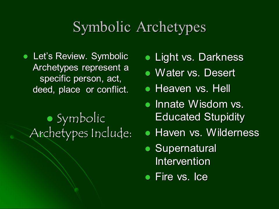 Symbolic Archetypes Include: