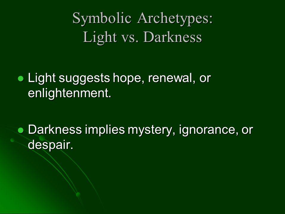Symbolic Archetypes: Light vs. Darkness