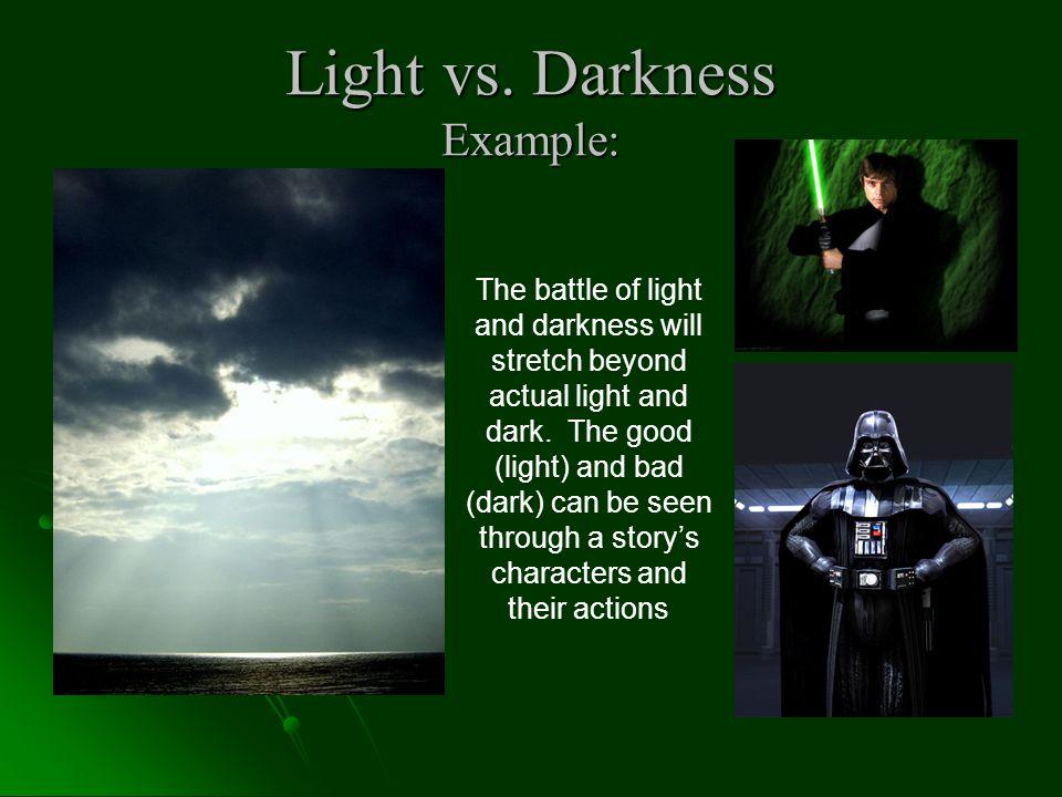 Light vs. Darkness Example: