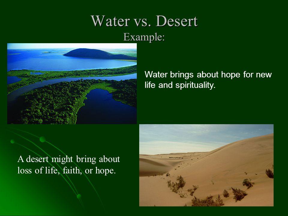 Water vs. Desert Example: