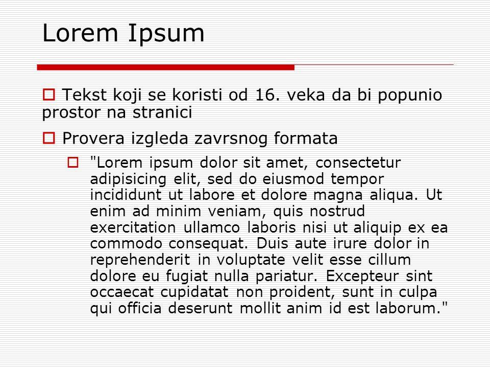 Lorem Ipsum Tekst koji se koristi od 16. veka da bi popunio prostor na stranici. Provera izgleda zavrsnog formata.