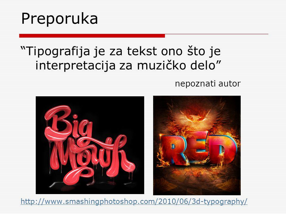 Preporuka Tipografija je za tekst ono što je interpretacija za muzičko delo nepoznati autor.