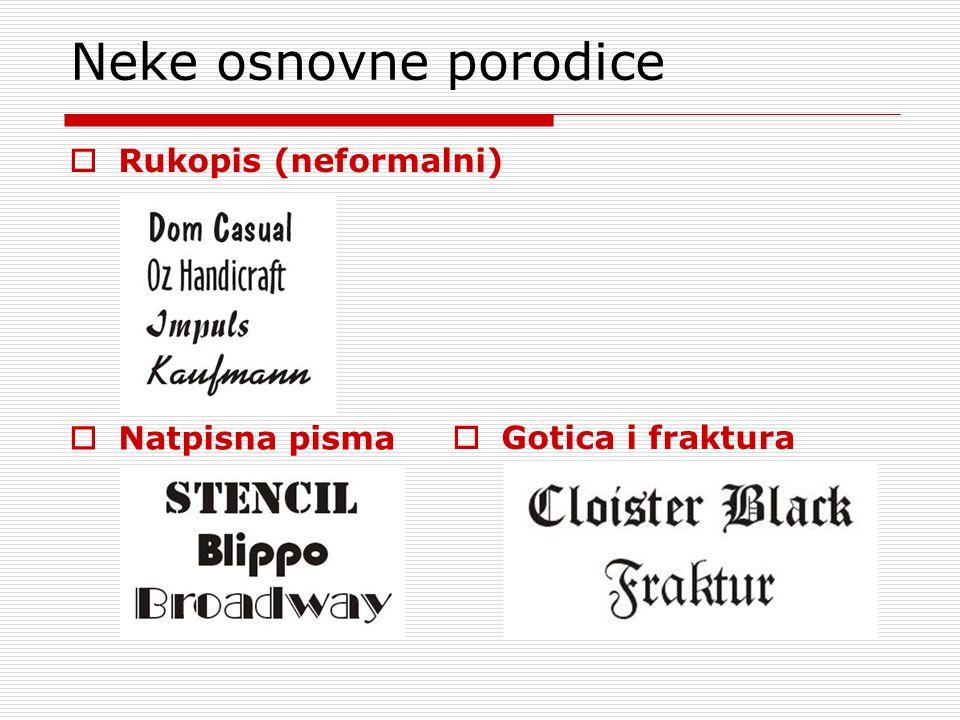 Neke osnovne porodice Rukopis (neformalni) Natpisna pisma