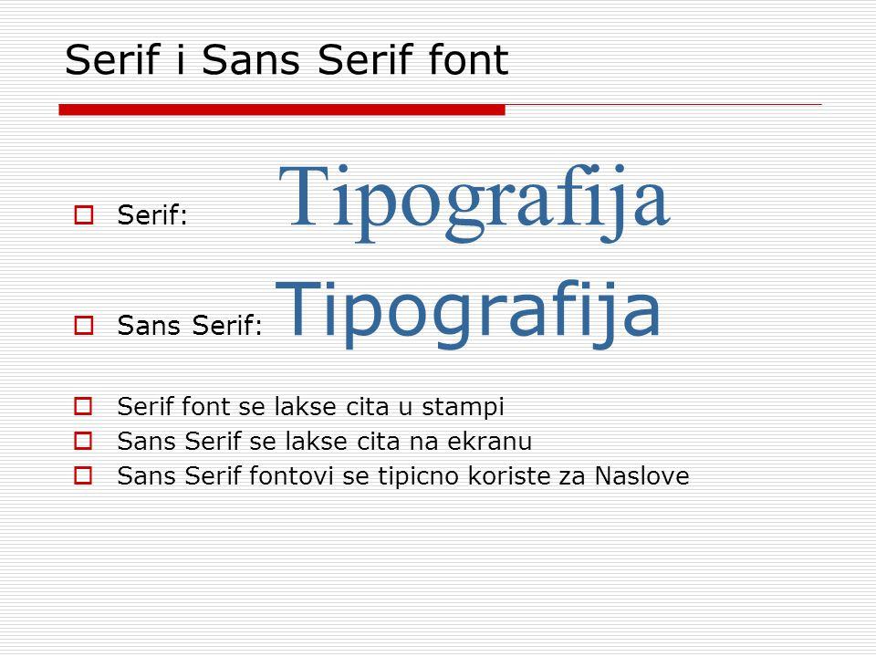 Serif i Sans Serif font Serif: Tipografija Sans Serif: Tipografija
