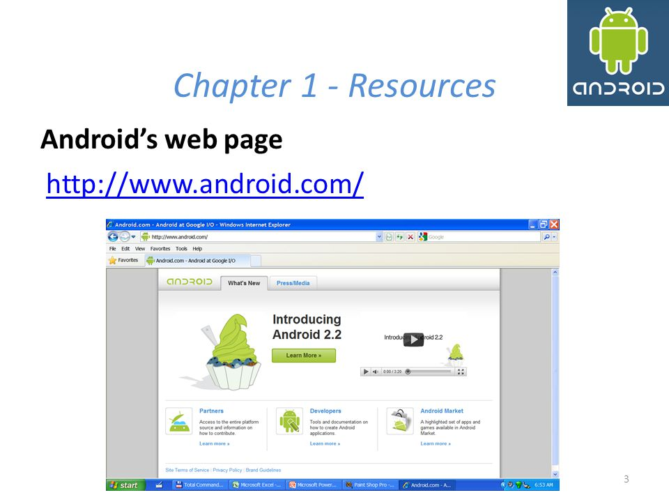 Chapter 1 - Resources Android's web page http://www.android.com/