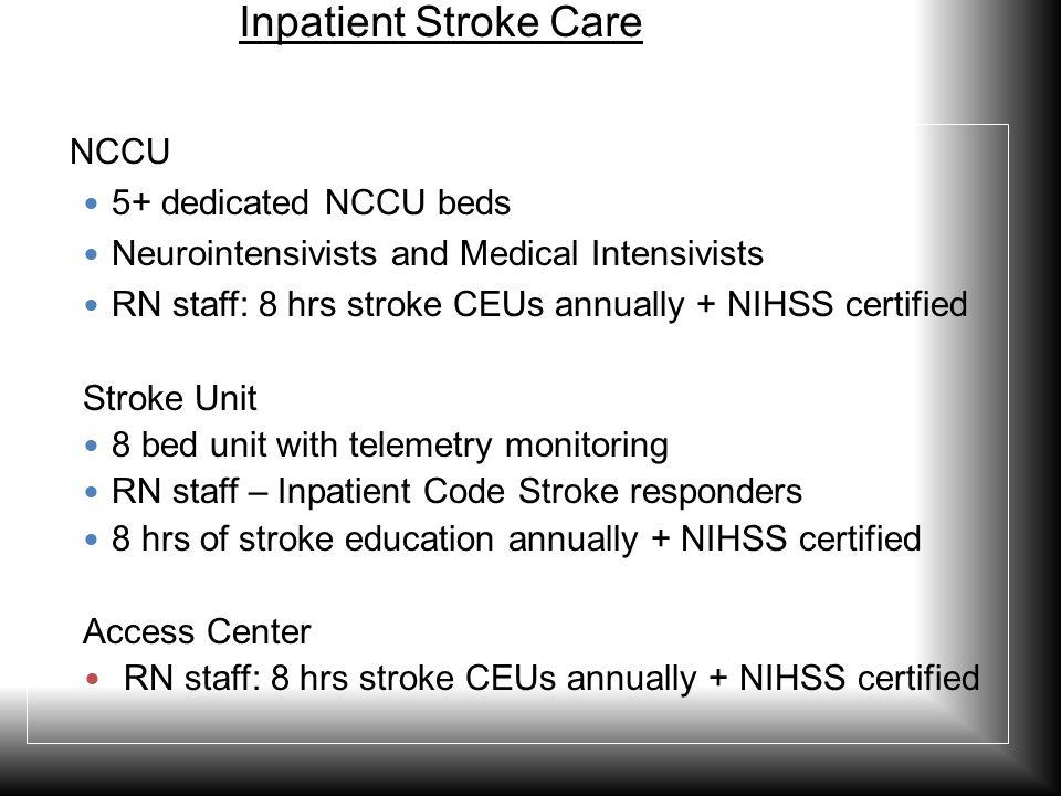 Inpatient Stroke Care NCCU 5+ dedicated NCCU beds