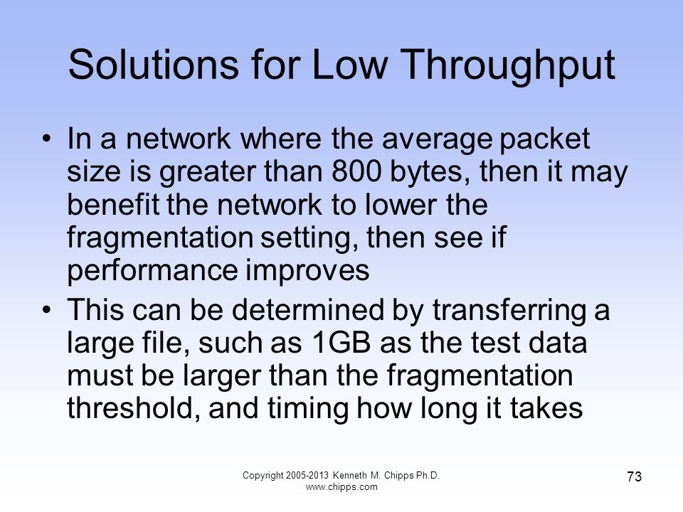 Solutions for Low Throughput