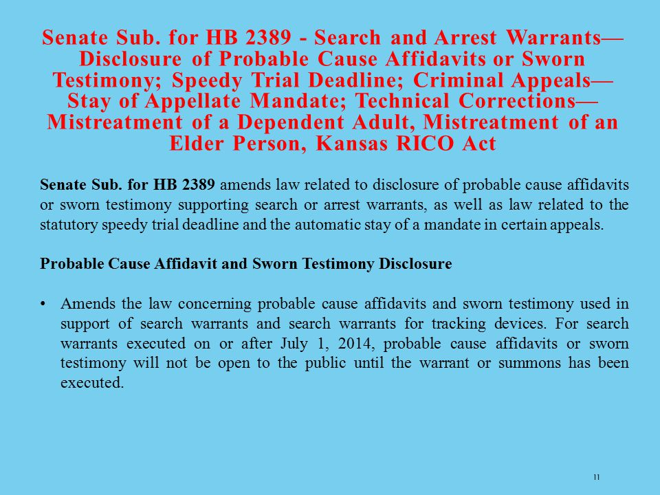 Senate Sub. for HB 2389 - Search and Arrest Warrants—Disclosure of Probable Cause Affidavits or Sworn Testimony; Speedy Trial Deadline; Criminal Appeals—Stay of Appellate Mandate; Technical Corrections—Mistreatment of a Dependent Adult, Mistreatment of an Elder Person, Kansas RICO Act