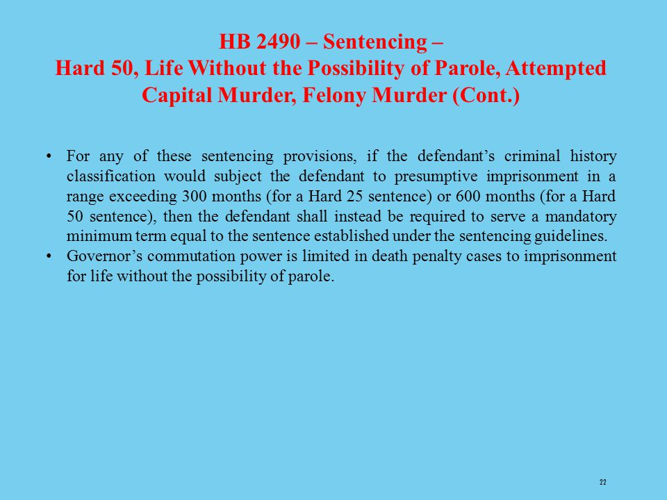 HB 2490 – Sentencing – Hard 50, Life Without the Possibility of Parole, Attempted Capital Murder, Felony Murder (Cont.)