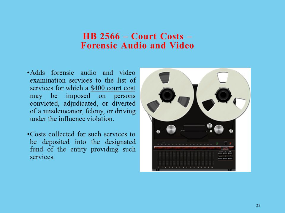 HB 2566 – Court Costs – Forensic Audio and Video