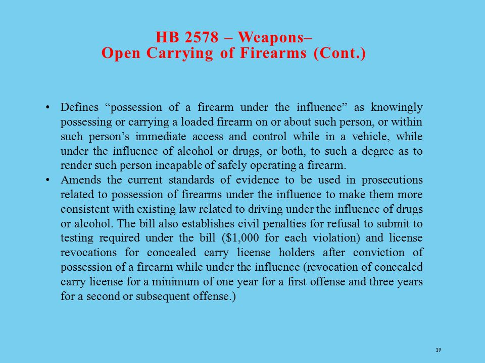 HB 2578 – Weapons– Open Carrying of Firearms (Cont.)