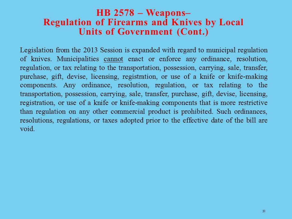HB 2578 – Weapons– Regulation of Firearms and Knives by Local Units of Government (Cont.)