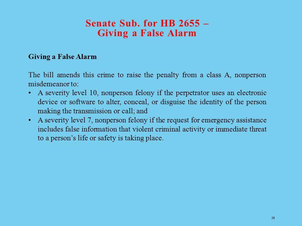 Senate Sub. for HB 2655 – Giving a False Alarm