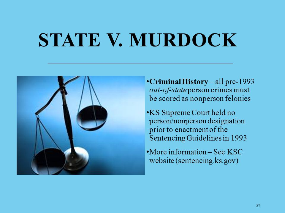 State v. murdock Criminal History – all pre-1993 out-of-state person crimes must be scored as nonperson felonies.