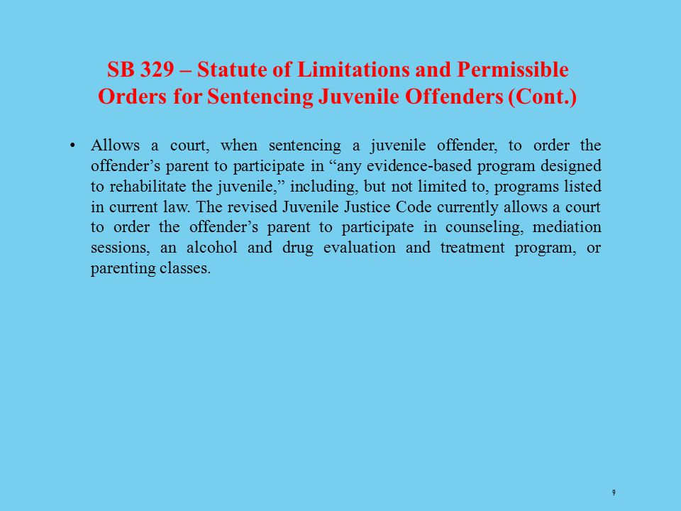 SB 329 – Statute of Limitations and Permissible Orders for Sentencing Juvenile Offenders (Cont.)