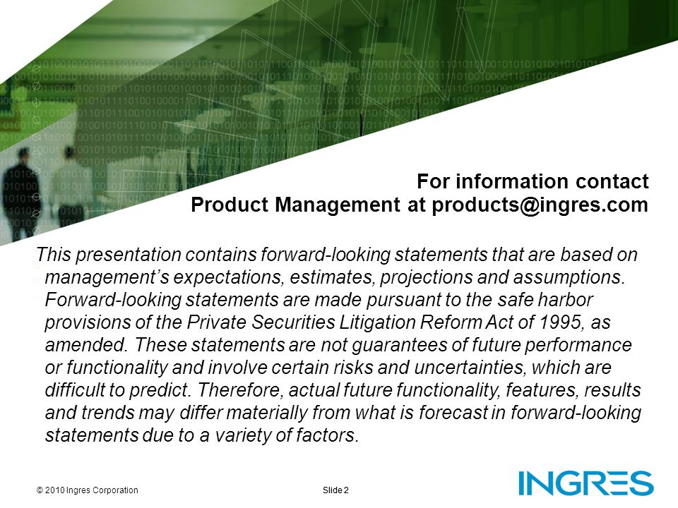 For information contact Product Management at products@ingres.com