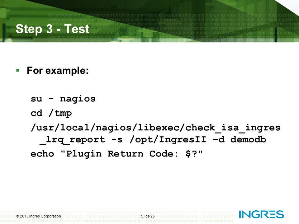 Step 3 - Test For example: su - nagios cd /tmp