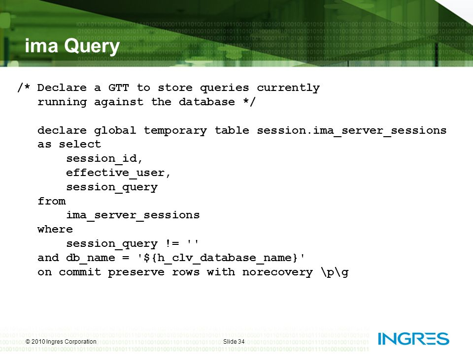 ima Query /* Declare a GTT to store queries currently